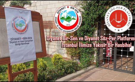 Diyanet Bir-Sen ve Diyanet Söz-Per Platformundan İstanbul İlimize Yakışır Bir Hasbihal…