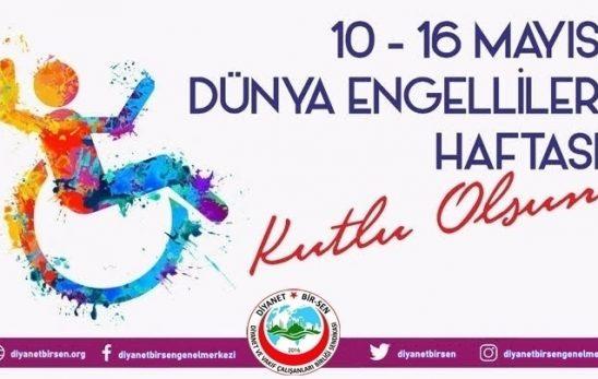 Diyanet Bir-Sen Engelliler Kolu Başkanı Metin Uyanık, 10-16 Mayıs Engelliler Haftası nedeniyle yaptığı açıklama