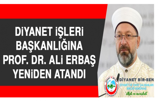 Diyanet İşleri Başkanlığına Prof.Dr.Ali ERBAŞ Yeniden Atandı